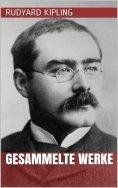 ebook: Rudyard Kipling - Gesammelte Werke