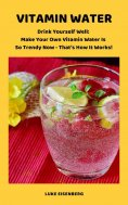 eBook: VITAMIN WATER - Drink Yourself Well