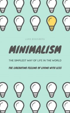 ebook: Minimalism...The Simplest Way Of Life In The World