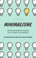 ebook: MINIMALISME...De Eenvoudigste Manier Van Leven In De Wereld