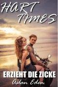 eBook: Hart Times - Erzieht die Zicke!