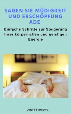 eBook: Sagen Sie Müdigkeit und Erschöpfung ade