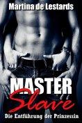 ebook: Master & Slave - Die Entführung der Prinzessin!