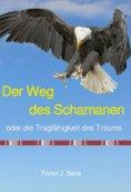 eBook: Der Weg des Schamanen oder die Tragfähigkeit des Traums
