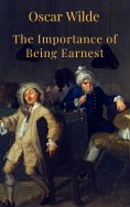 ebook: The Importance of Being Earnest (English Edition)