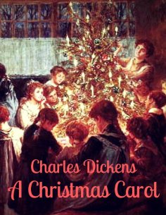 eBook: Charles Dickens: A Christmas Carol (English Edition)