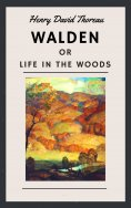 ebook: Henry David Thoreau: Walden, or Life in the Woods (English Edition)
