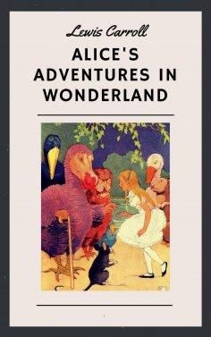 eBook: Lewis Carroll: Alice's Adventures in Wonderland (English Edition)