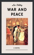 eBook: Leo Tolstoy: War and Peace (English Edition)