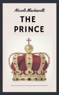 eBook: Niccolò Machiavelli: The Prince (English Edition)