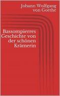 ebook: Bassompierres Geschichte von der schönen Krämerin
