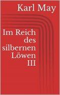 ebook: Im Reich des silbernen Löwen III