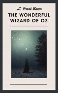 ebook: L. Frank Baum: The Wonderful Wizard of Oz (English Edition)