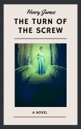ebook: Henry James: The Turn of the Screw (English Edition)