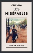 ebook: Victor Hugo: Les Misérables (English Edition)