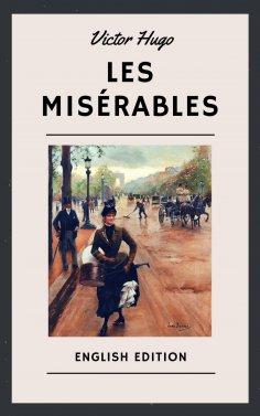 Victor Hugo: Victor Hugo: Les Misérables (English Edition