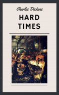 eBook: Charles Dickens: Hard Times (English Edition)