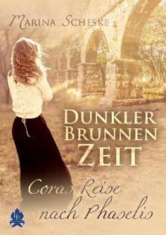 eBook: Dunkler Brunnen Zeit - Coras Reise nach Phaselis