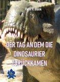 eBook: Der Tag an dem die Dinosaurier zurückkamen