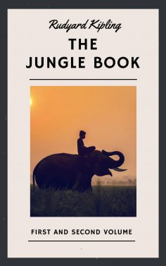 ebook: Rudyard Kipling: The Jungle Book. First and Second Volume (English Edition)