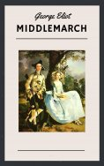 eBook: George Eliot: Middlemarch (English Edition)