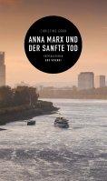eBook: Anna Marx und der sanfte Tod (eBook)