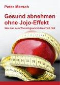 ebook: Gesund abnehmen ohne Jojo-Effekt