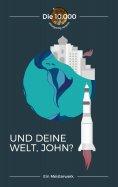 ebook: Und deine Welt, John?