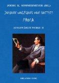 ebook: Johann Wolfgang von Goethes Prosa. Ausgewählte Werke II