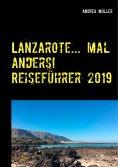 eBook: Lanzarote... mal anders! Reiseführer 2019