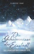 eBook: Die Geheimnisse der Eisstadt