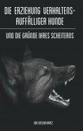 eBook: Die Erziehung verhaltensauffälliger Hunde