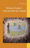 eBook: Verlorene Seelen 1 - Licht am Ende des Tunnels