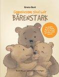 eBook: Gemeinsam sind wir Bärenstark
