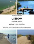ebook: Usedom bewusst, gesund und nachhaltig genießen