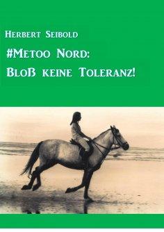 eBook: #Metoo Nord: Bloß keine Toleranz!