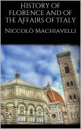 eBook: History of Florence and of the Affairs of Italy