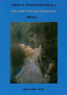eBook: Eduard von Keyserlings Prosa. Ausgewählte Werke I