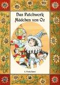 ebook: Das Patchwork-Mädchen von Oz - Die Oz-Bücher Band 7