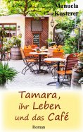 eBook: Tamara, ihr Leben und das Café