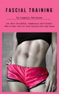 eBook: Fascial Training For More Flexibility, Suppleness and Vitality