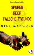 eBook: Spuren, Geier, falsche Freunde