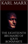 ebook: The Eighteenth Brumaire of Louis Bonaparte