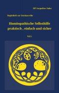 eBook: Homöopathische Selbsthilfe - praktisch, einfach und sicher Teil 1 Atemwegsinfekte