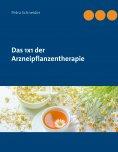eBook: Das 1x1 der Arzneipflanzentherapie