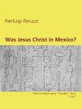 eBook: Was Jesus Christ in Mexico?