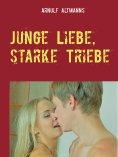eBook: Junge Liebe, starke Triebe