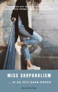 eBook: Miss Shopaholism ... Ik Ga Iets Gaan Kopen