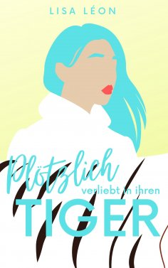 ebook: Plötzlich verliebt in ihren Tiger