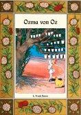ebook: Ozma von Oz - Die Oz-Bücher Band 3